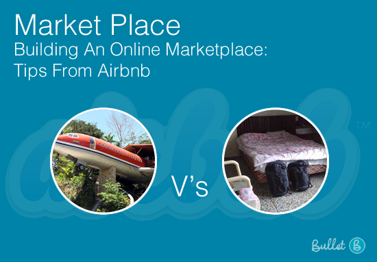 Bullethq Building An Online Marketpace Tips From AirBnB
